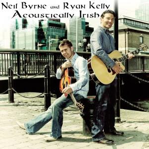 Neil Byrne and Ryan Kelly - Acoustically Irish