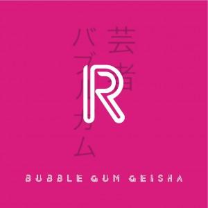 R Bubble Gum Geisha