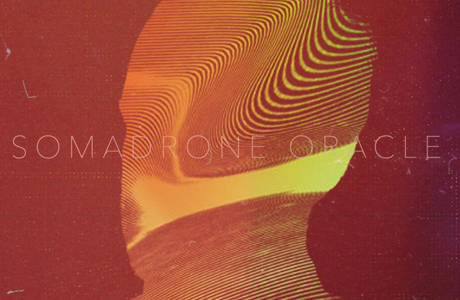 Oracle is the 5th album from Somadrone