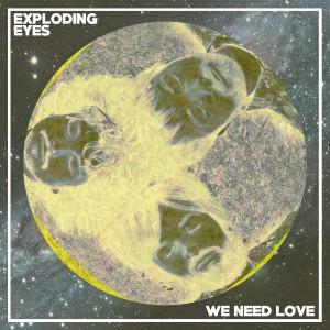 New Music: Exploding Eyes – We Need Love