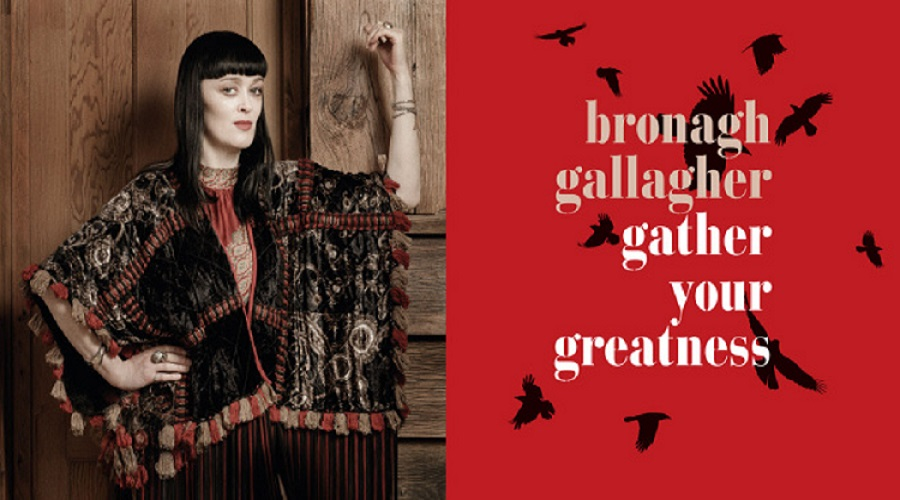 """Bronagh Gallagher releases new album """"Gather Your Greatness"""" on May 27th 2016"""