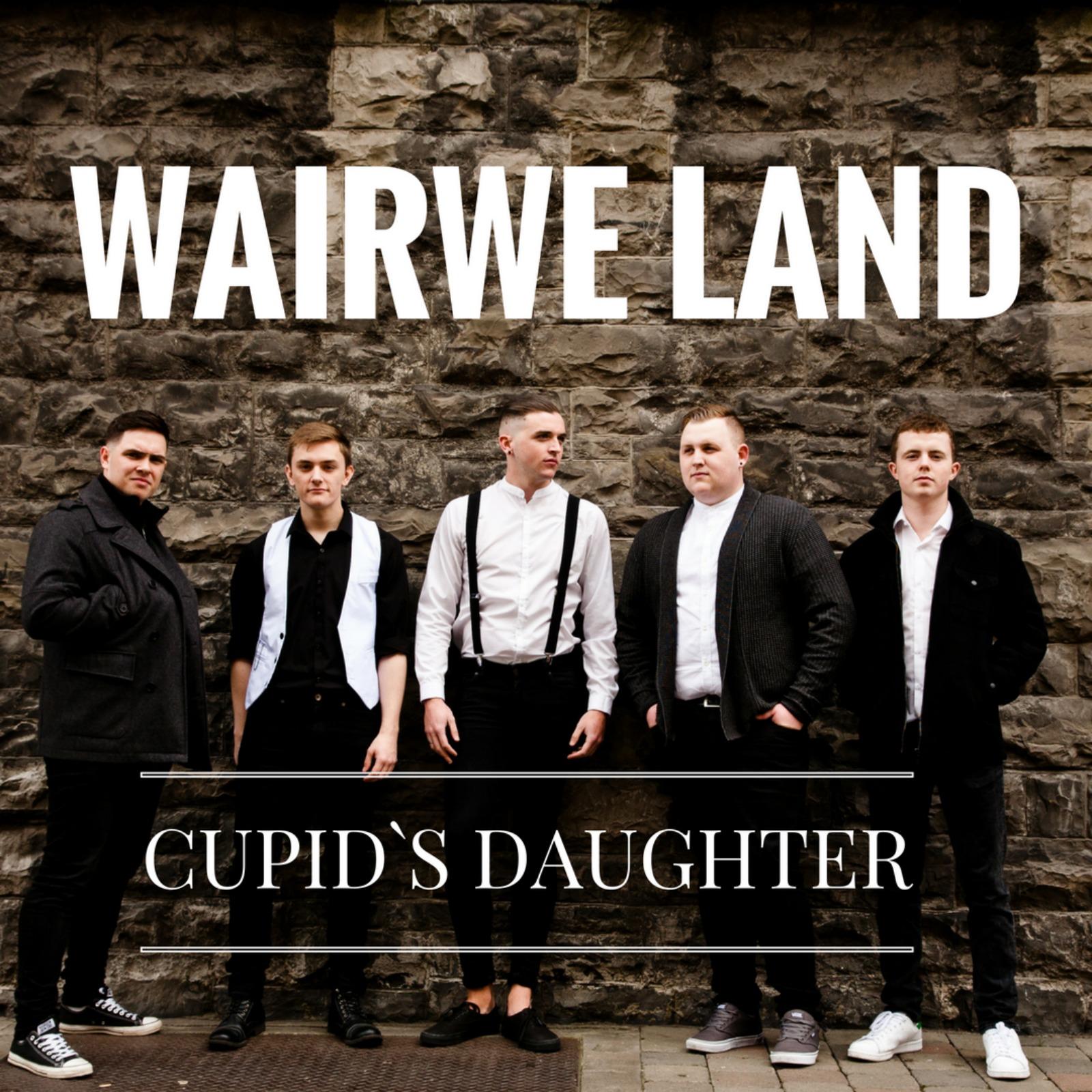 """Wairwe Land release their single """"Cupid`s Daughter"""""""