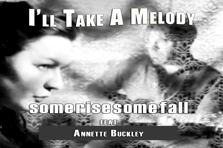 """SomeRiseSomeFall Release Their Latest Single """"I'll Take A Melody"""" Feat. Annette Buckley"""