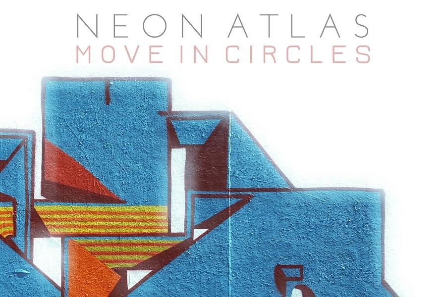 "Neon Atlas Announce New Single ""Move In Circles"""