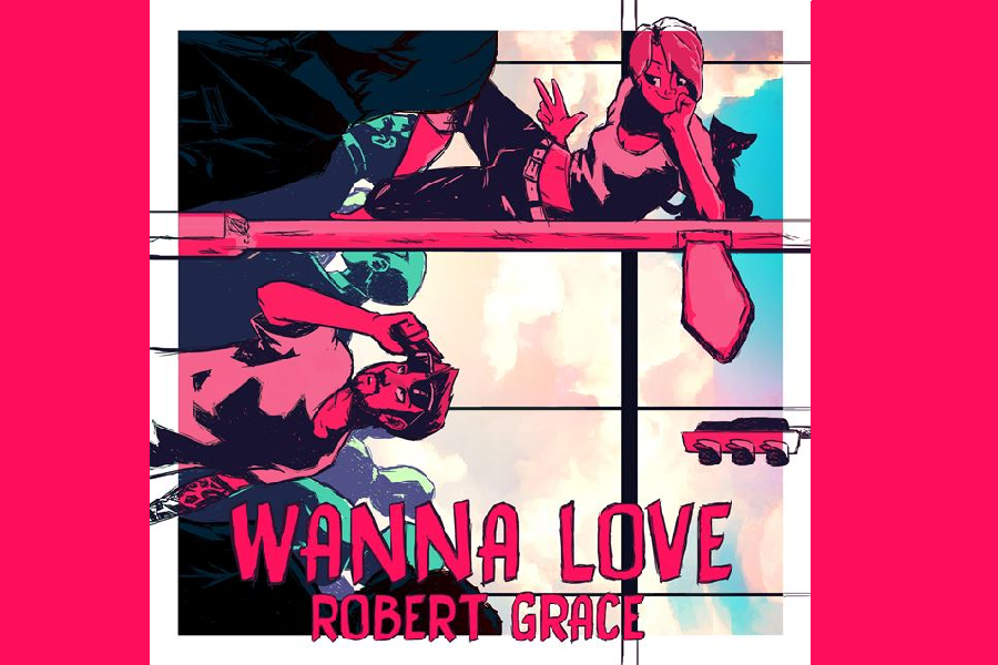 """Robert Grace's Debut Single """"Wanna Love"""" Is Out Now"""