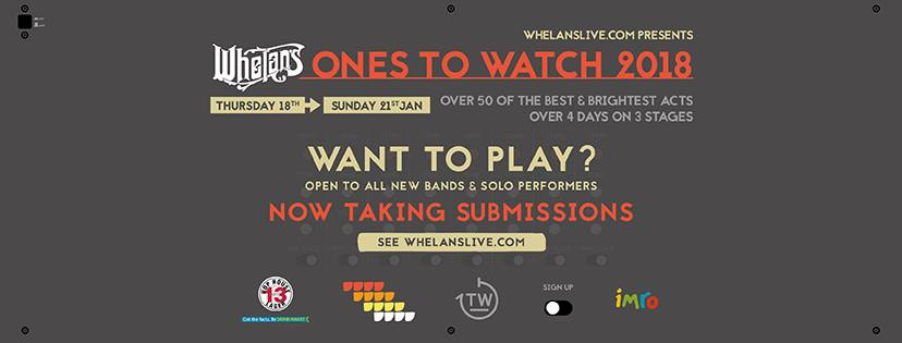 Whelanslive.com presents in association with IMRO & Hop House 13 |  ONES TO WATCH 2018