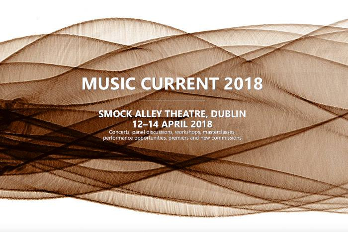DUBLINSOUNDLAB presents MUSIC CURRENT 2018 Contemporary Music Festival : 12–14 April, 2018  Sponsored by IMRO
