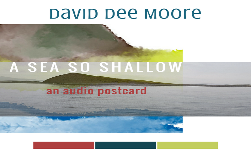 A Sea So Shallow (an audio postcard) | New EP from David Dee Moore