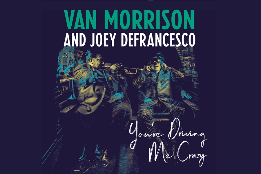 Van Morrison Returns with 'You're Driving Me Crazy'