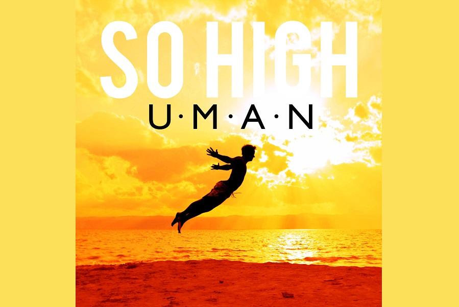U.M.A.N. Releases 'So High'