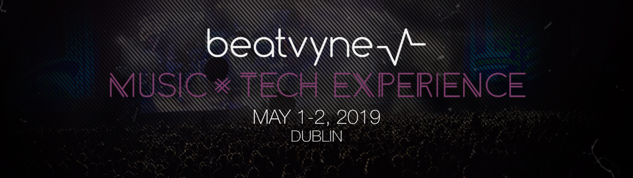 beatvyne's Music x Tech Experience Returns May 1-2, 2019 | Dublin