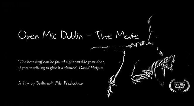 Open Mic Dublin – The Movie Selected for Screening at the Irish Film Festival NJ