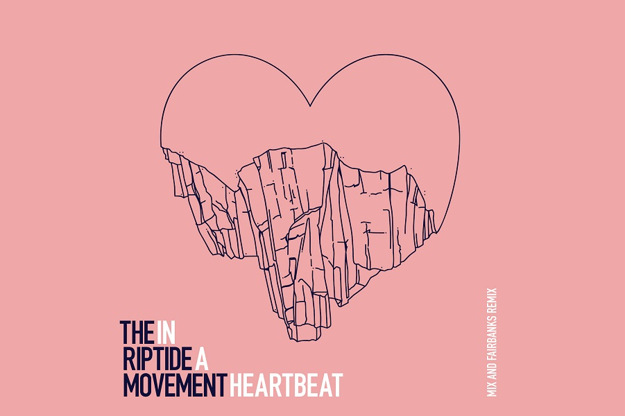 The Riptide Movement Share 'In A Heartbeat' (Mix & Fairbanks Remix