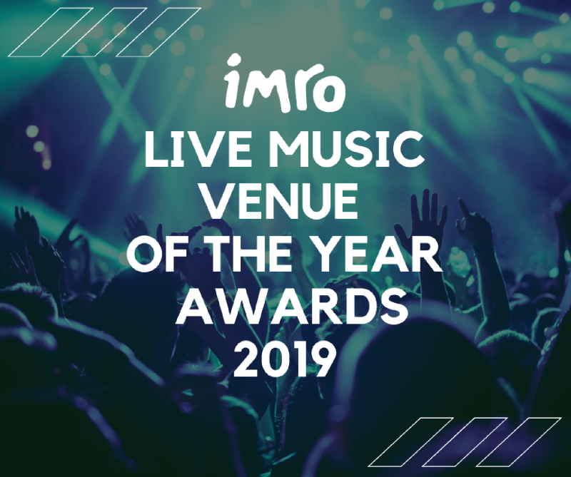 IMRO Live Music Venue of the Year Awards 2019 Shortlist Announced