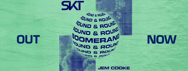 J S.K.T X Jem Cooke 'Boomerang (Round & Round)' Out Now