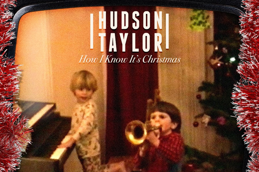 Hudson Taylor Present 'How I Know It's Christmas' for 2020 with All The Trimmings