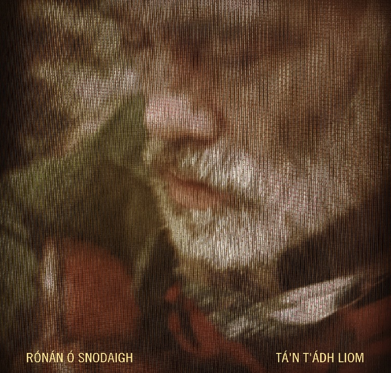 New Music from Rónán Ó Snodaigh feat Myles O Reilly (AkA Indistinct Chatter)