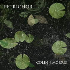 Colin J. Morris-Petrichor